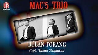 Mac'5 Trio - Bulan Torang (Official Music Video)