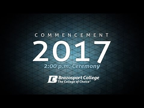 Brazosport College 2017 Commencement - 2PM