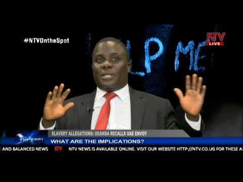 ON THE SPOT: Slavery allegations and Uganda's decision to recall its UAE envoy