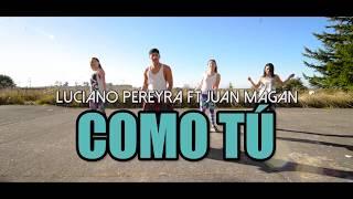 COMO TÚ   Luciano Pereyra Ft Juan Magan (Coreografia ZUMBA)  LALO MARIN