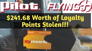 $241.68 Pilot/Flying J Loyalty Points Stolen!!!
