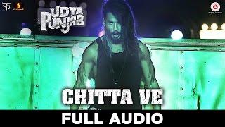 Chitta Ve - Full Song | Udta Punjab | Shahid Kapoor, Kareena Kapoor K, Alia Bhatt  Diljit Dosanjh