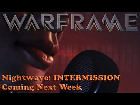 Warframe - Nightwave: INTERMISSION - Coming Next Week!
