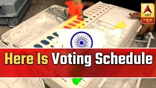 Lok Sabha Elections 2019: Here Is Voting Schedule | ABP News