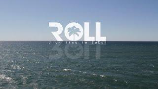 ROLL: Jiu-Jitsu in SoCal