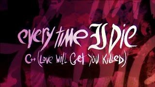"""Every Time I Die - """"C++ (Love Will Get You Killed)"""" (Full Album Stream)"""
