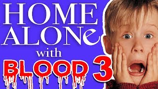 Home Alone With Blood #3 - Bricks
