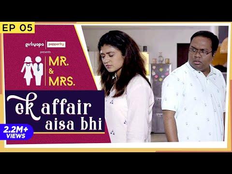 Mr. & Mrs. E05 | Ek Affair Aisa Bhi feat. Nidhi Bisht and Biswapati Sarkar | Girliyapa