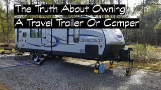The Truth  About Owning A Travel Trailer