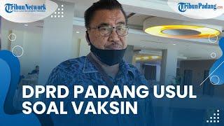 Anggota DPRD Padang Tanggapi Kebijakan Pemko Mewajibkan Vaksin, Azwar Siry Mengajak secara Persuasi