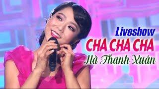 Liveshow Cha Cha Cha   Hà Thanh Xuân | Liveshow Hải Ngoại ASIA (FULL)