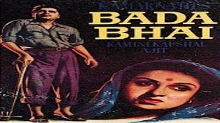 Bada Bhai 1957 Hindi Full Movie  Ajit Ameeta Kamini Kaushal Kumkum  Hindi Classic Movies