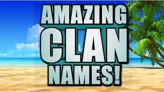 BEST AND MOST AMAZING CLAN NAME IDEAS! SUMMER EDITION! + BO3 Gameplay