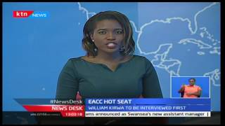NewsDesk: Interviews for the EACC boss begin with 6 candidates expected to be interviewed
