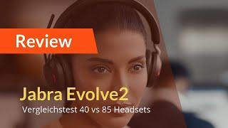 Headset Test Review: Jabra Evolve2 40 vs. Evolve2 85