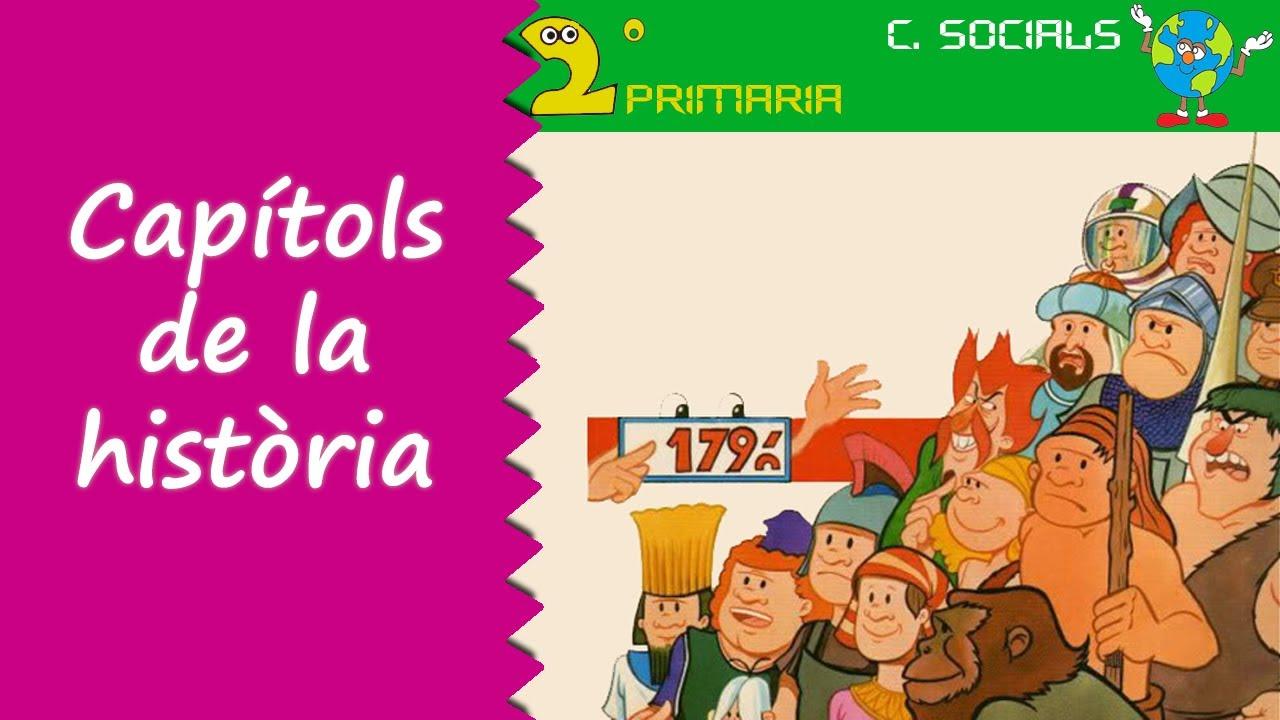 Ciències Socials. 2n Primària. Tema 7. Capítols de la història
