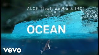 Alok, Zeeba And IRO   Ocean [LYRICS VIDEO] (Radio Edit)