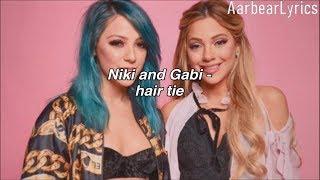 Niki And Gabi   Hair Tie (Lyrics)