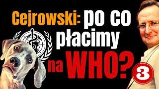 Cejrowski: po co płacimy na WHO?