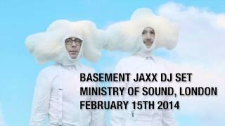Basement Jaxx DJ Set - Ministry of Sound, London February 15th 2014
