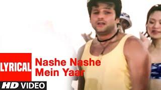Nashe Nashe Mein Yaar Lyrical Video Song | Janasheen