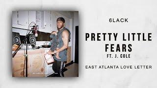 6LACK   Pretty Little Fears Ft. J. Cole (East Atlanta Love Letter)