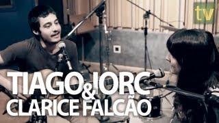 Tiago Iorc & Clarice Falcão - Na Rua, Na Chuva, Na Fazenda (Acoustic)