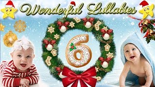 Super Soft Lullabies Baby Songs Collection ♥ Advent Calendar Christmas Carols ♫ Bedtime Music