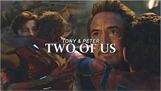 Tony Stark & Peter Parker | Two Of Us