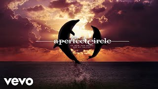 A Perfect Circle - So Long, And Thanks For All The Fish [Audio]