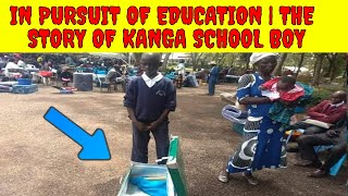 In Pursuit of Education |The Story of Levis Otieno who Entered Kanga High School with soap | Jalango