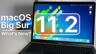 macOS Big Sur 11.2 is Out! - What's New?
