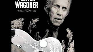 Green, Green Grass of Home: Porter Wagoner