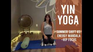 Yin Yoga  ~ Summer Shift #3: Energy Mandala (Hip focus) (Sept 2)