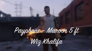 Payphone - Maroon 5 ft. Wiz Khalifa ( GTA V version )