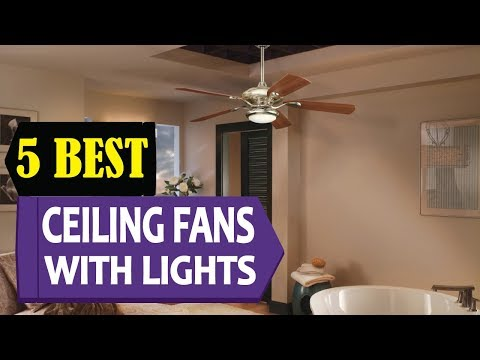 5 Best Ceiling Fans With Light 2018 | Best Ceiling Fan With Reviews | Top 5 Ceiling Fans With Lights