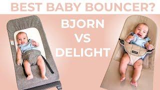 BEST BABY BOUNCER? | BABY BJORN VS BABY DELIGHT| NEWBORN MUST HAVES