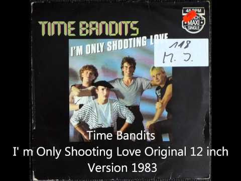 Time Bandits - I'm Only Shooting Love Original 12 inch Version 1983