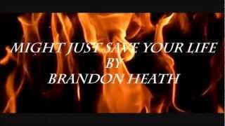 Brandon Heath - Might Just Save Your Life (Lyrics)