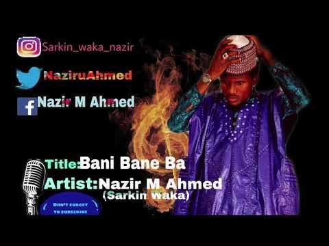Bani Bane Ba By Nazir M Ahmed (Sarkin Waka)