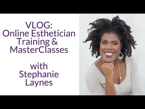 VLOG: Esthetician Online Esthetician Training & MasterClasses with ...