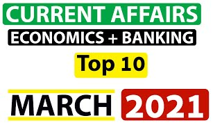 Economics & Banking Top Current Affairs March 2021 |  Exam Focus