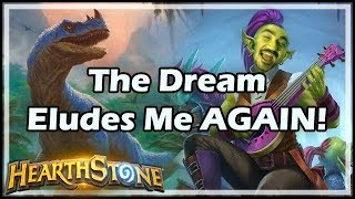 The Dream Eludes Me AGAIN! - Witchwood / Hearthstone