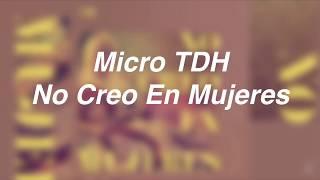 Micro TDH - No Creo en Mujeres [Letra]