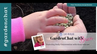 Starting Seeds Indoors - #Gardenchat LIVE @BG_Garden @GrowingNorth