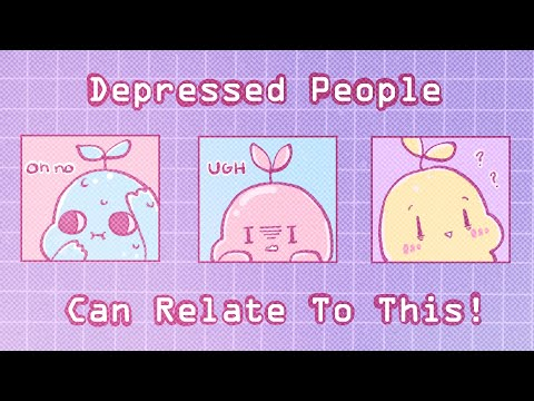 Have Depression? You can relate to these..