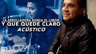 Y Que Quede Claro (Acústico) - La Arrolladora Banda El Limón De René Camacho