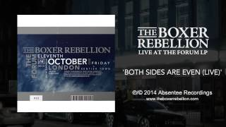 The Boxer Rebellion - Both Sides Are Even (Live at the Forum)