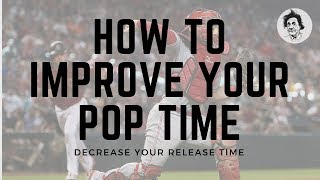 Improve Your Pop Time