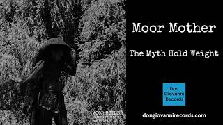 Moor Mother   The Myth Hold Weight (Official Audio)